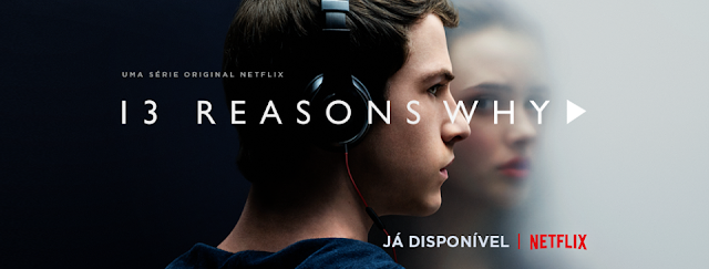 Vamos falar sobre séries? Original Netflix:13 Reason Why